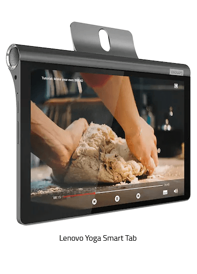 Lenovo Yoga Smart Tab Price in Bangladesh 2020, Reviews and Full Specs. Lenovo Yoga Smart Tab Price in Bangladesh 2020 & Full Specifications. Lenovo Yoga Smart Tab BD Price, Full Specifications & Reviews. Lenovo upcoming Tab 2020. It with comes single 8 MP primary camera and single 5 MP secondary camera. This Tab feature is 10.1 inches IPS LCD capacitive touchscreen, 16M colors display. Iron Grey Color are available. It runs Android 9.0 (Pie) operating system. It's powered by Qualcomm SDM439 Snapdragon 439 (12 nm) chipset, Adreno 505 GPU and Octa-core (2x2.0 GHz Cortex-A53 & 6x1.45 GHz Cortex A53) processor. It has 4 GB RAM, internal memories are 64 GB and microSD, up to 256 GB. It has a Non-removable Li-Po 7000 mAh battery. Other's features WLAN, Bluetooth, GPS,  Sensor (accelerometer) etc. Lenovo Tab Price in Bangladesh 2020. Lenovo Yoga Smart Tab price in USA, price in Europe and price in India is not available here. We don't guarantee that the data of this page is 100% correct. We have to try and share the newest info on a smartphone, specifications, latest price, latest update, news, reviews and showroom locations in Bangladesh. Latest updated Lenovo Yoga Smart Tab Official price in Bangladesh Full Specifications, Rating and Reviews.